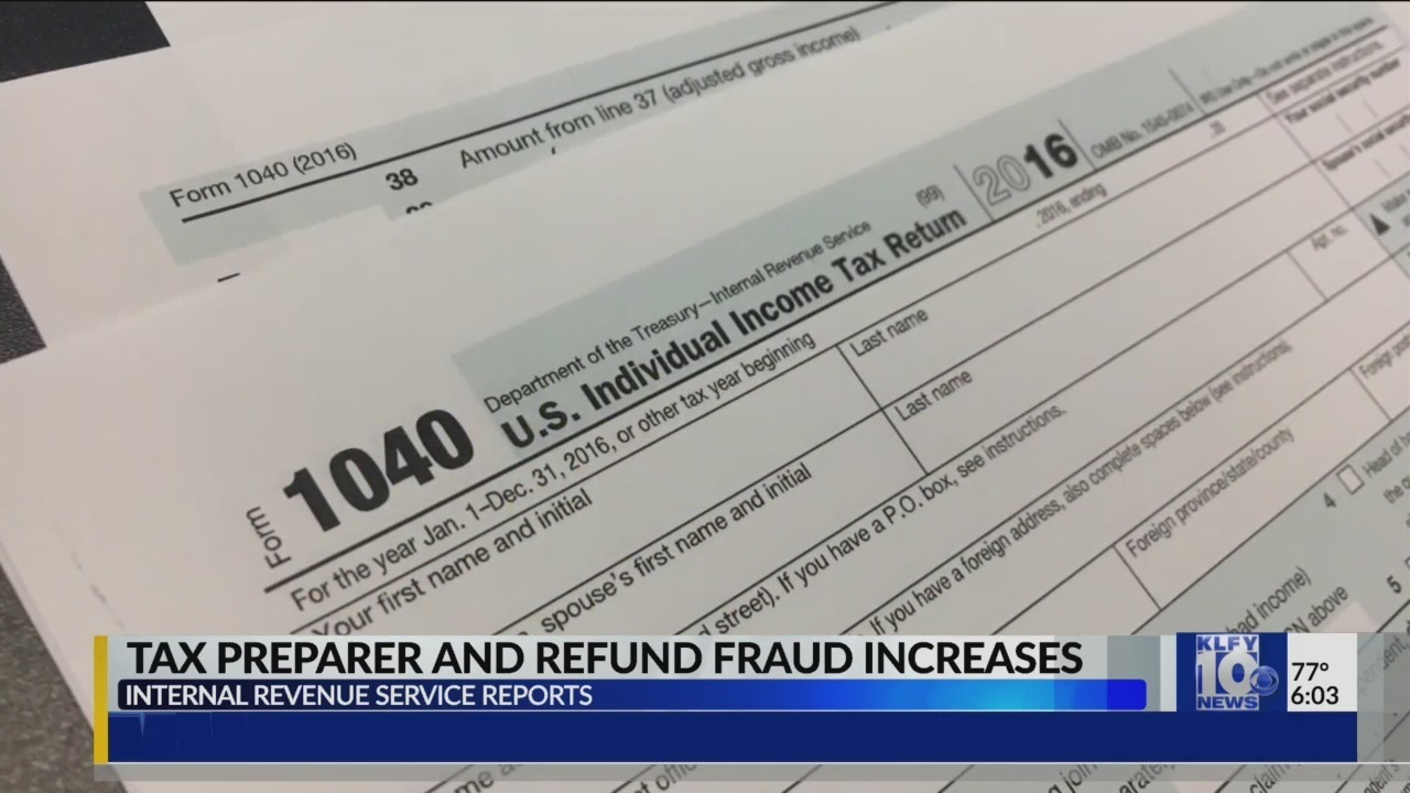 Tax preparer and refund fraud increases klfy falaconquin