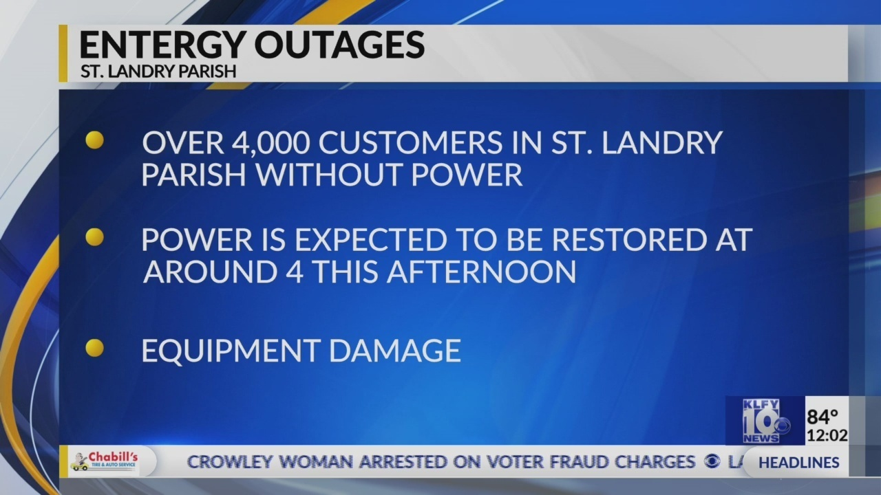 UPDATE: Entergy customers in St  Landry Parish area may experience